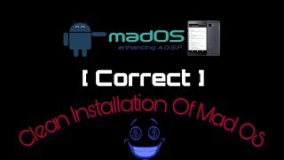 [ Correct ] Clean Installation of Mad OS in Coolpad Note 3/Lite