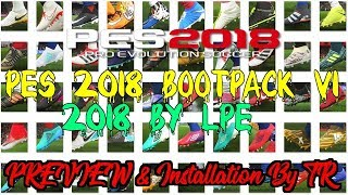 PES 2018 BOOTPACK V1 2018 BY LPE   PREVIEW & Installation By TR