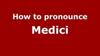 How to pronounce Medici (Spanish/Argentina) - PronounceNames.com