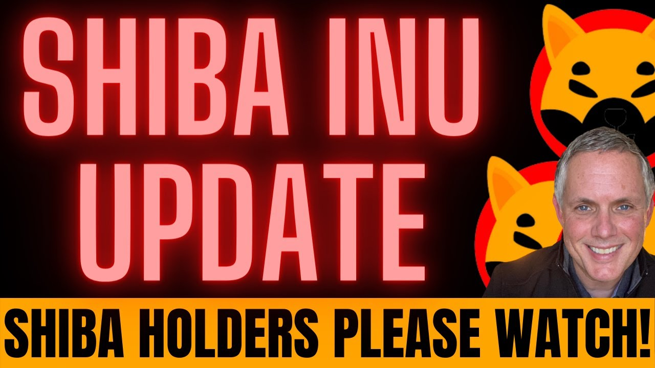 SHIBA INU LATEST UPDATE! HONEST UPDATE - ALL SHIB HOLDERS NEED TO SEE!