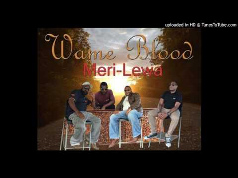 Wame Blood - Meri Lewa (RNB version  BONUS TRACK)(B-Rad Studio)