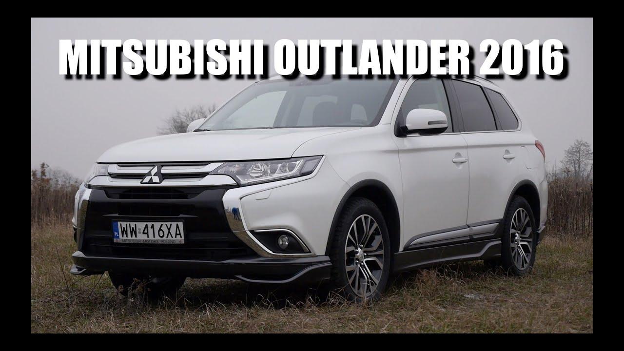 mitsubishi outlander 2016 (pl) - test i jazda próbna - youtube