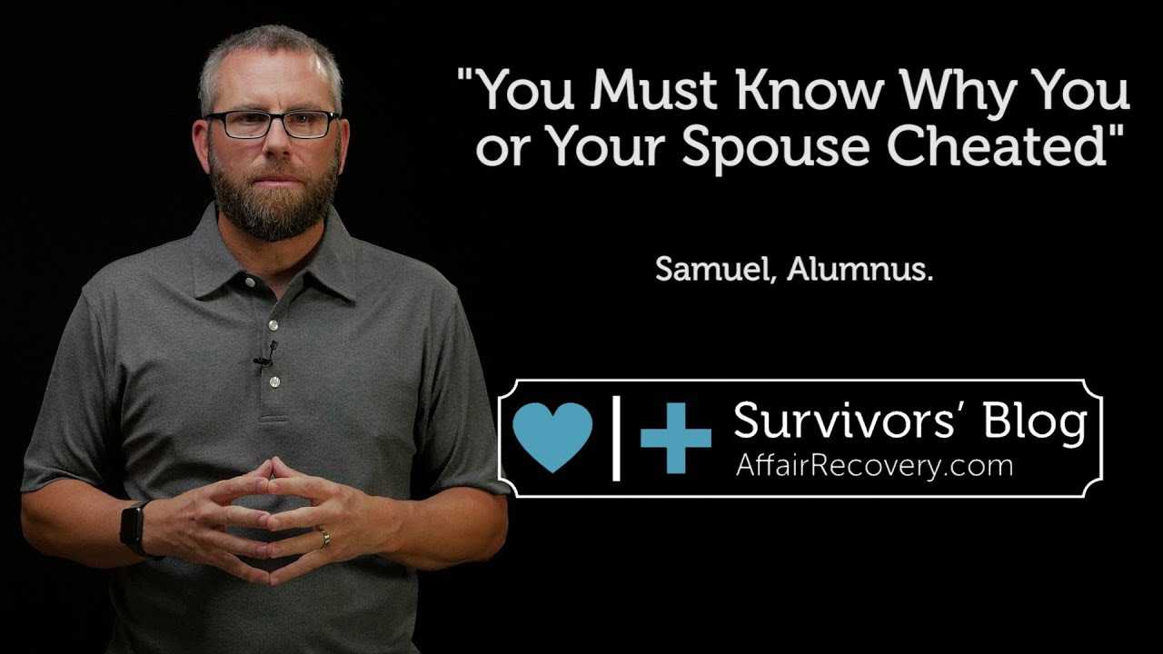 You Must Know Why You or Your Spouse Cheated