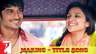 Making Of The Title Song - Shuddh Desi Romance