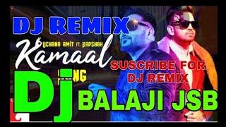 Kamal Hai Kamal hai Remix Dj Song || Kamaal Remix Dj Song || Badshah || Mp3 Song Download link