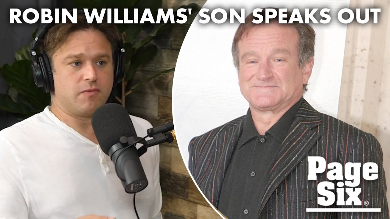 Robin Williams' son opens up about father's mental health, saying ...