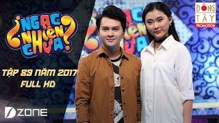Ngạc Nhiên Chưa 2017   Tập 89 Full HD: Nam Cường & Kim Nhung (14/6/2017)
