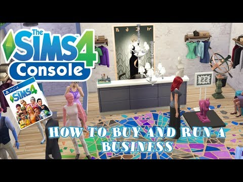 The Sims 4 Console: How To Buy And Run A Business // Get To Work EP (PS4)