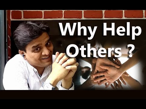 Why Help Others ( In Hindi)