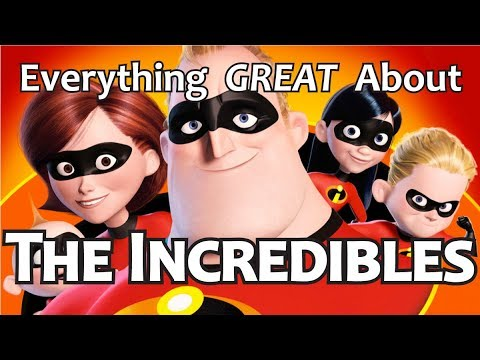 Everything GREAT About The Incredibles!