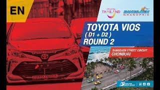 [EN] Toyota Vios D1 + D2  : Round 2 @Bangsaen Street Circuit,Chonburi