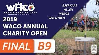 Final Round 2019 Waco Annual Charity Open - Back Nine | Bjerkaas, Allen, Pierce, Van Dyken thumbnail