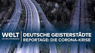 CORONA-REPORTAGE: Deutschlands Geisterstädte - ein seltener Anblick