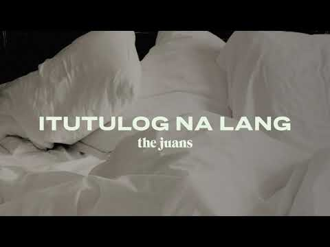 The Juans - Itutulog Na Lang (Official Audio)