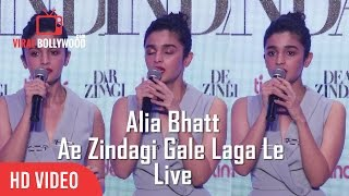 Alia Bhatt Singing Ae Zindagi Gale Laga Le | Live | New Song From Dear Zindagi