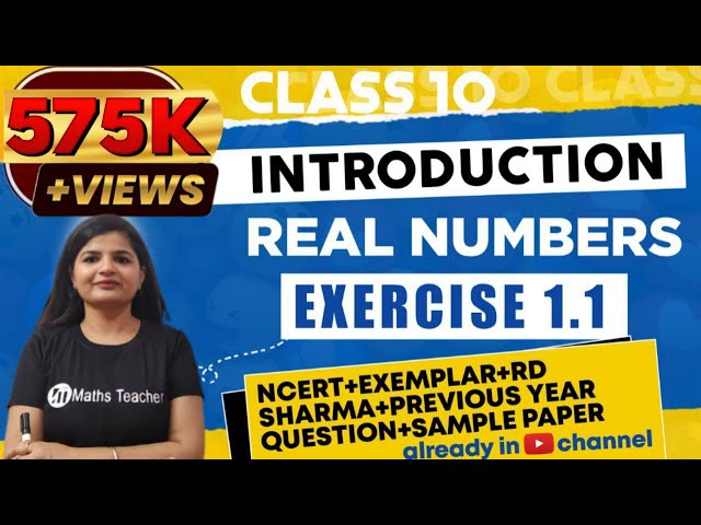 Real Numbers Chapter 1 Ex 1.1 Intro NCERT Class 10 Maths