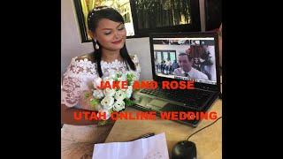 Jake and Rose Online Wedding (through Utah USA)