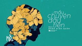 Mai (Mẩu Chuyện Đầu Tiên) - Mai ft. Đoàn Minh Quân 「Lyrics Video」 #Chang