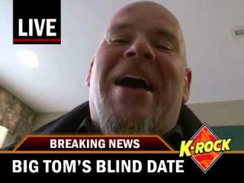 K-ROCK'S BIG TOM -  Blind Date