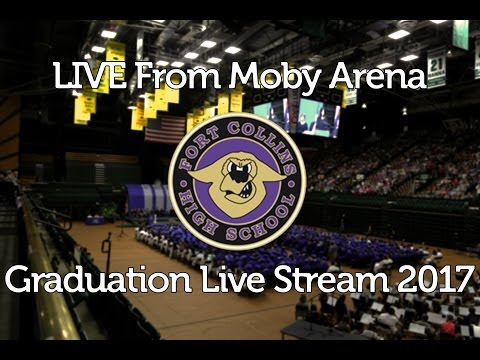 Fort Collins High School Graduation 2017 (Live Stream)
