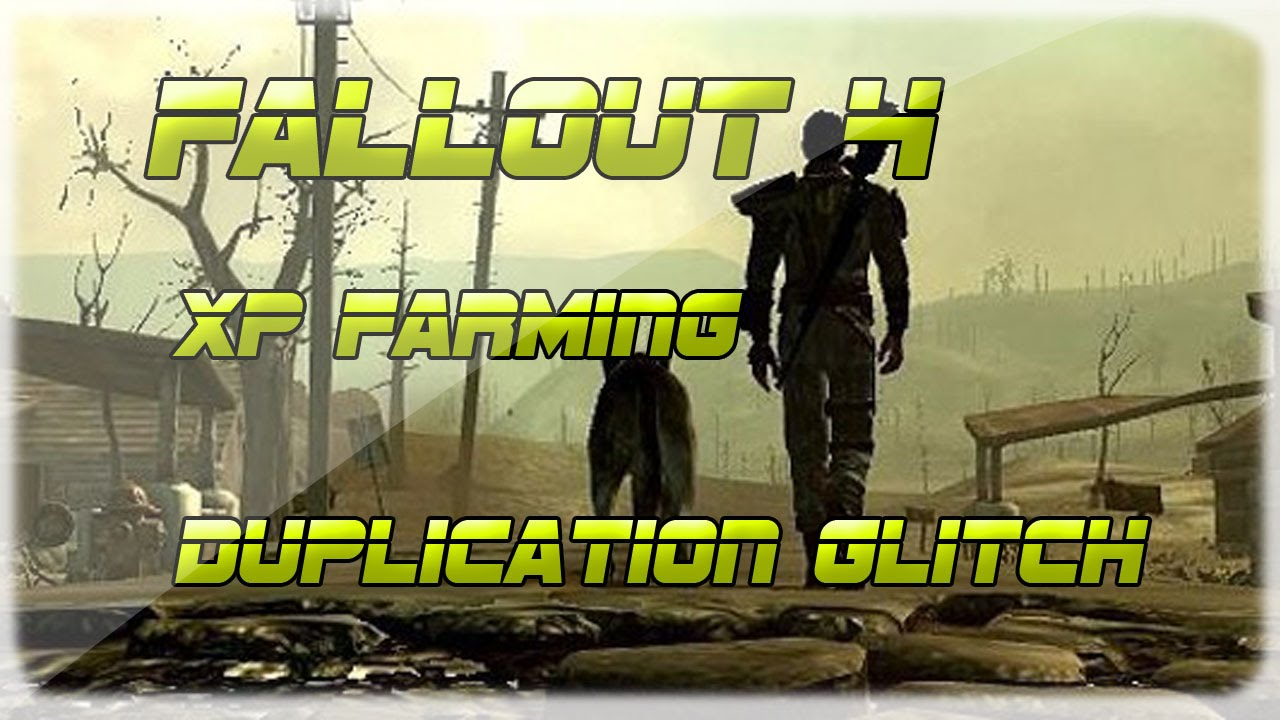 Fallout 4 Xp Glitch Xp Farming Duplication Glitch Xbox One