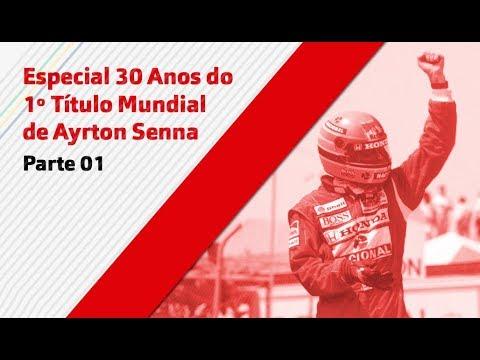 Parte 01 - Especial 30 Anos Do 1º Título Mundial De Ayrton Senna