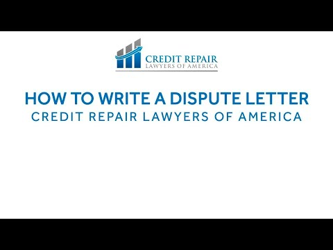 How To Write A Dispute Letter | Credit Repair Lawyers of America