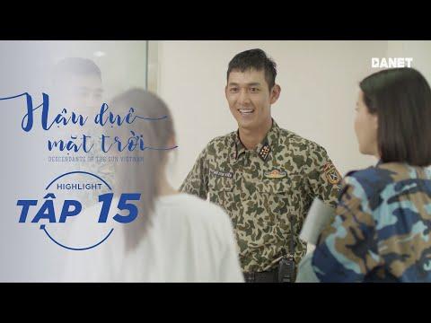 Xem phim Hậu duệ mặt trời Việt Nam - Hậu Duệ Mặt Trời VN Tập 15 - Yêu rồi là sẽ biết ghen tuông