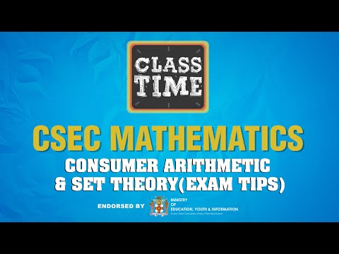CSEC Mathematics - Consumer Arithmetic & Set Theory (Exam Tips) - May 6 2021