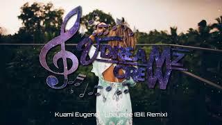 Bill Remix • Ebeyeyie (Kuami Eugene) ♤