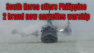 South Korea offers financing for Philippine 2 brand new corvettes warship