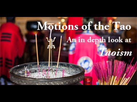 Motions Of The Tao, A Documentary Film About One Of The Oldest Faith Traditions: Taoism