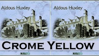 Crome Yellow Audiobook by Aldous Huxley   Audiobooks Youtube Free