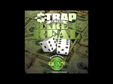 Rich Homie Quan ft. Strap Da Fool - Make U Real