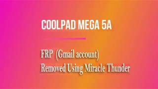 Bypass Google Account Coolpad N3d Video in MP4,HD MP4,FULL