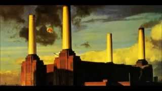 Animals - Pink Floyd -1977 [Dogs, Pigs and Sheep]