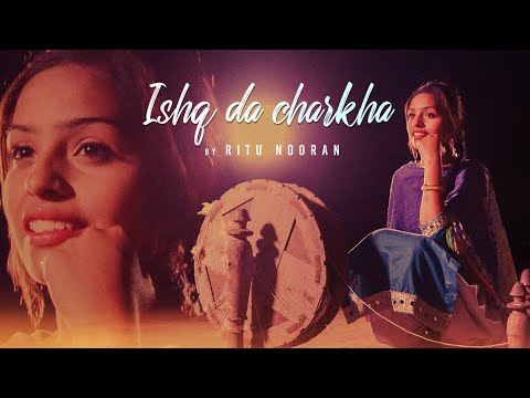 Ishq Da Charkha (Full Song) Ritu Nooran | Gulshan Meer, Kuljit Singh | Ms Abid | Latest Punjabi Song