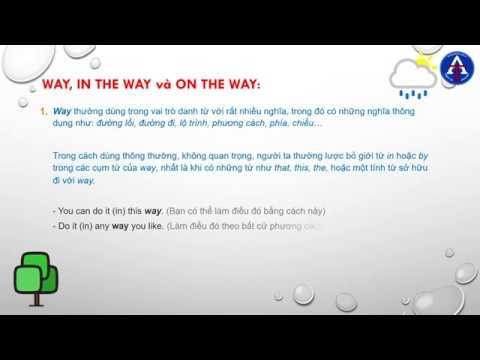 [TIẾNG ANH CÙNG THIÊN ÂN] - Kỳ 29: Phân Biệt Way, On My Way, In My Way