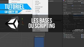 [C#][TUTO FR] Unity - Les bases (GameObjects, scripts, ...)