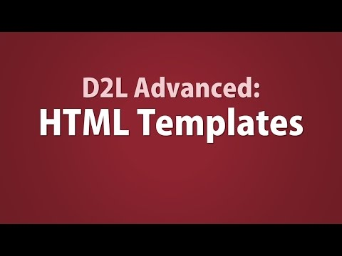 Advanced D2L: How To Use HTML Templates