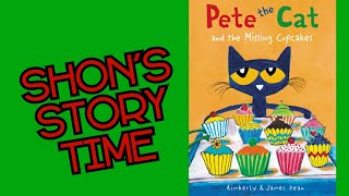 Pete the Cat and the Missing Cupcakes | Read Along Story Time! | Shon's Stories