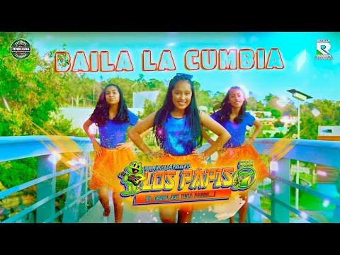 LOS PAPIS RA7   BAILA LA CUMBIA   VIDEO OFICIAL HD