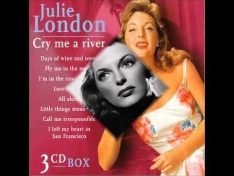 CRY ME A RIVER - JULIE LONDON & BARNEY KESSEL