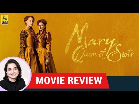 Anupama Chopra's Movie Review of Mary Queen of Scots | Saoirse Ronan | Margot Robbie