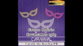 GRUPO OGIRIO CAVALCANTE CARNAVAL DE CATOLÉ DO ROCHA PB 1989