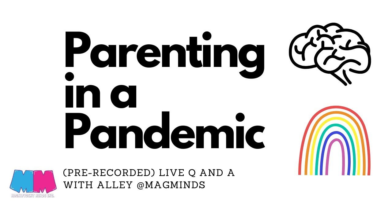 Parenting in a Pandemic - Live Q and A