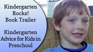 Kindergarten Rocks! Book Trailer: A Kindergarten Advice for Kids in Preschool