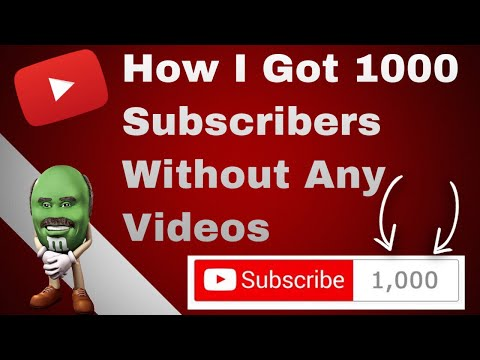 How To Get 1000 Subscribers Without Any Videos