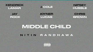 Middle Child Remix Kendrick Lamar, J. Cole, Nipsey Hussle, Joyner Lucas, Chris Brown, Jay Rock.mp3