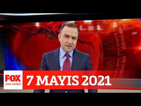 7 Mayıs 2021 Selçuk Tepeli ile FOX Ana Haber